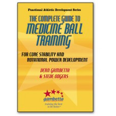 Medicine Ball Training, The Complete Guide: For Core Stability and Rotational Power